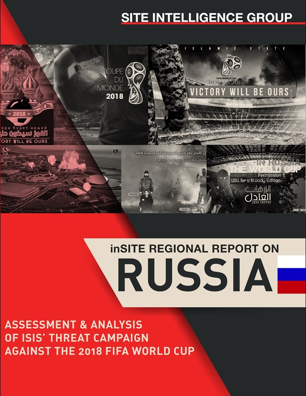 inSITE Regional Report on Russia: Assessment and Analysis of ISIS' Threat Campaign against the 2018 FIFA World Cup