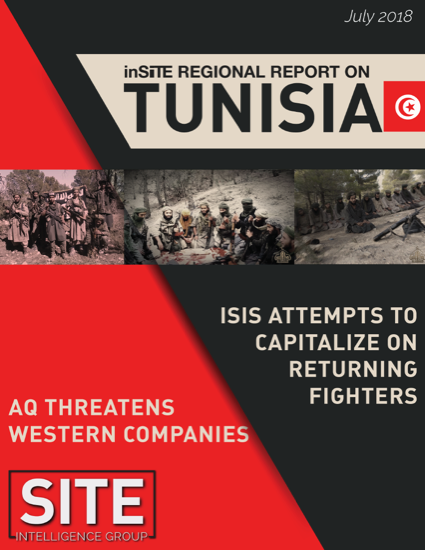 inSITE Regional Report on Tunisia: AQ Threatens Western Companies, ISIS Attempts to Capitalize on Returning Fighters