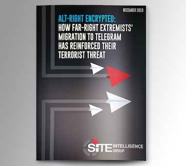 inSITE on Technology and Terrorism: Alt-Right Encrypted - How Far-Right Extremists' Migration to Telegram has Reinforced their Terrorist Threat