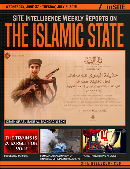 Weekly inSITE on the Islamic State for June 27 – July 3, 2018