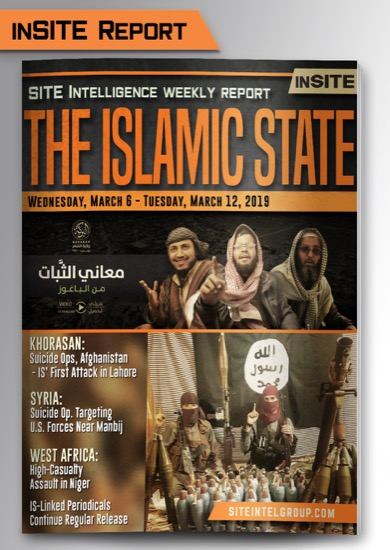 Weekly inSITE on the Islamic State for March 6-12, 2019