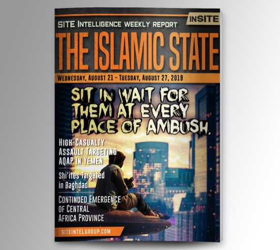 Weekly inSITE on the Islamic State for August 21-27, 2019