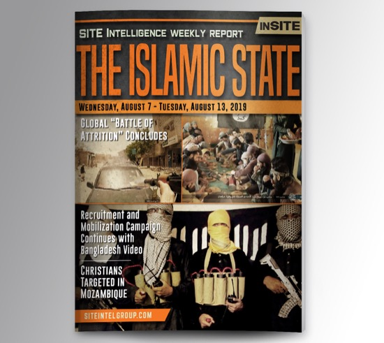 Weekly inSITE on the Islamic State for August 7-13, 2019