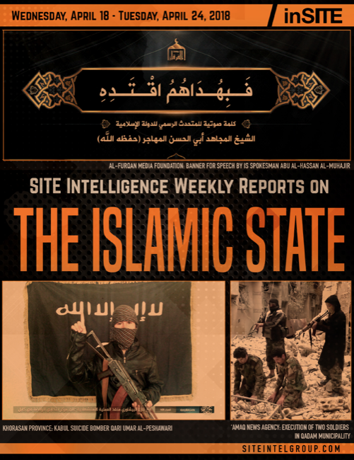 Weekly inSITE on the Islamic State for April 18-24, 2018