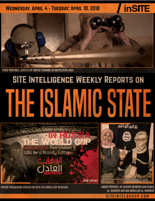 Weekly inSITE on the Islamic State for April 4-10, 2018