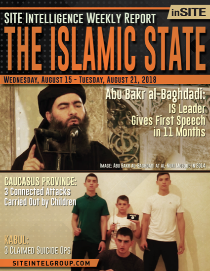 Weekly inSITE on the Islamic State for August 15-21, 2018
