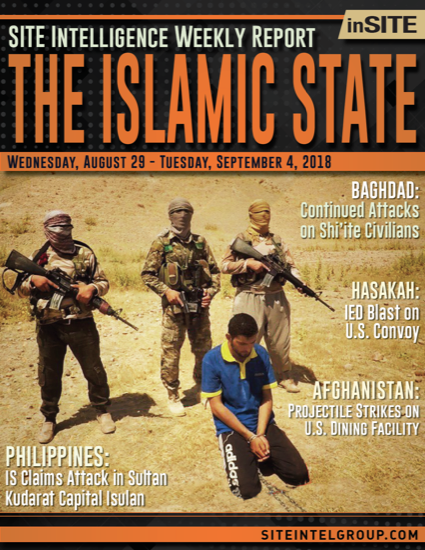 Weekly inSITE on the Islamic State for August 29-September 4, 2018