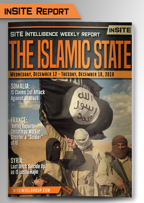 Weekly inSITE on the Islamic State for December 12-18, 2018