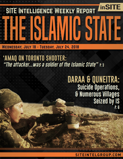 Weekly inSITE on the Islamic State for July 18-24, 2018