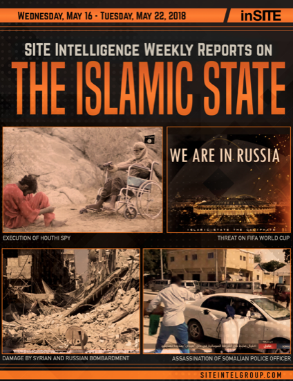 Weekly inSITE on the Islamic State for May 16-22, 2018