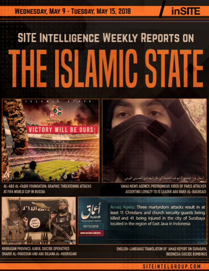 Weekly inSITE on the Islamic State for May 9-15, 2018