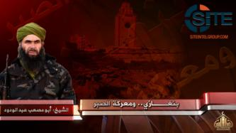 AQIM Leader Calls on Muslims to Support Brethren in Benghazi, Libyans to Rise and Fight