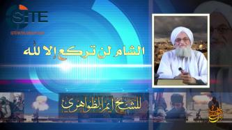 AQ Leader Zawahiri Declares Syrian Jihad an Issue Concerning All Muslims, Calls to Reject Nationalist Sentiment