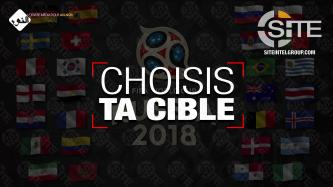 "IS-linked French Group Tells Lone Wolves to ""Choose Your Target"" at 2018 FIFA World Cup"