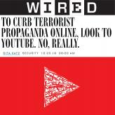 "WIRED: ""To Curb Terrorist Propaganda Online, Look to YouTube. No, Really,"" by Rita Katz"