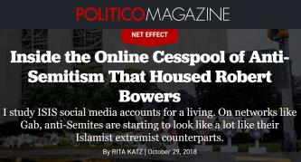 "POLITICO: ""Inside the Online Cesspool of Anti-Semitism That Housed Robert Bowers"" by Rita Katz"