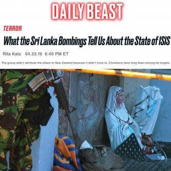 "The Daily Beast: ""What the Sri Lanka Bombings Tell Us About the State of ISIS"" by Rita Katz"