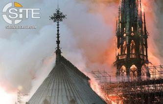 "IS-aligned Group Regards Notre Dame Cathedral Fire as ""Retribution and Punishment"""