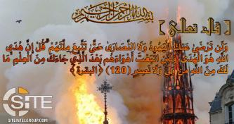 IS-aligned Group Portrays Notre Dame Cathedral Fire as Divine Punishment for Baghuz