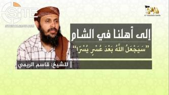 AQAP Leader Rallies Fighters in Syria in Speech, Warns Against Factionalism and Blind Obedience