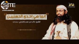 "In Inaugural Speech as AQAP Leader, Batarfi Promotes Taliban's ""Defeat"" of U.S. and Praises Shabaab"